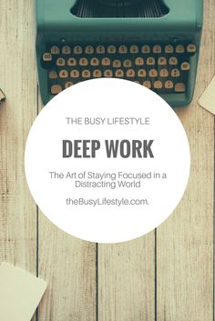 Deep Work - The Art of Staying Focused in a Distracting World