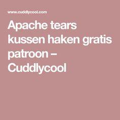 Apache tears kussen haken gratis patroon – Cuddlycool