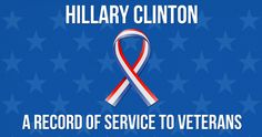 Correct The Record | HILLARY CLINTON: A RECORD OF SERVICE TO VETERANS