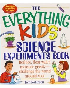 """The Everything Kids' Science Experiments Book You'll discover answers to questions like, Is it possible to blow up a balloon without actually blowing into it? What is inside coins? Can a magnet ever be """"turned off""""?"""