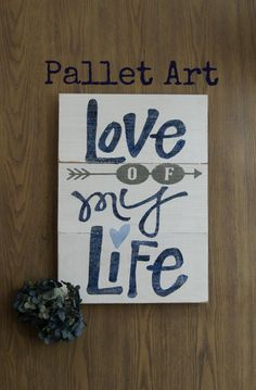 The Life of a Craft Crazed Mom: Love of my Life Pallet Art
