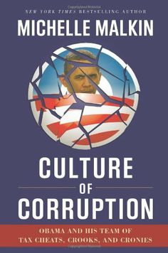 Culture of Corruption: Obama and His Team of Tax Cheats, Crooks, and Cronies by Michelle Malkin, http://www.amazon.com/dp/1596981091/ref=cm_sw_r_pi_dp_G4SDrb11J9WSJ