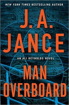 Amazon.com: Man Overboard: An Ali Reynolds Novel (Ali Reynolds Series) (9781501110801): J.A. Jance: Books