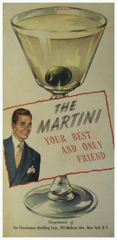 """The martini.your best and only friend"" Vintage cocktail party! Vintage Cocktails, Alcholic Drinks, Retro, Vintage Bar, Old Ads, Vintage Advertisements, Vintage Posters, Vintage Photos, Cover"