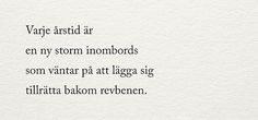 Julia - alltid mitt i prick Wise Men Say, Dont You Know, Truth Of Life, Different Quotes, Poetry Books, Beautiful Words, How To Memorize Things, Letters, Thoughts