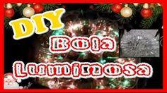DIY: Bola Luminosa - Decoração de Natal