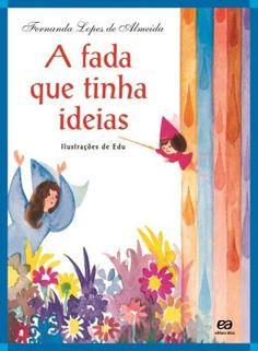 Livro infantil A Fada que tinha ideias, de Fernanda Lopes de Almeida. Keyword Planner, Nostalgia, Creative, Books, Maria Jose, Professor, Montessori, Cinema, Teacher
