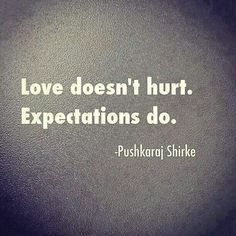 Expectations can kill your heart off