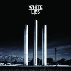 To Lose My Life . . . by White Lies (2009)