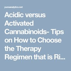 Acidic versus Activated Cannabinoids- Tips on How to Choose the Therapy Regimen that is Right for You   Pure Analytics Blog