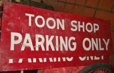 Toon Shop Parking Only sign -   $40