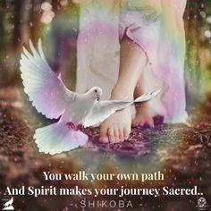 You walk your own path and Spirit makes your journey sacred – Shikoba. WILD WOMAN SISTERHOODॐ #WildWomanSisterhood #wildwomen #wildwomanmedicine #shikoba #mothershikoba #walkingthepath #embodyyourwildnature