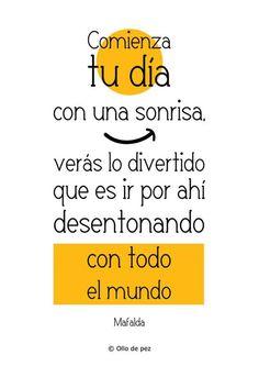 """""""Comienza tu día con una sonrisas, verás lo divertido que es ir por ahí desentonando a todo el mundo"""". Mafalda / #frases #Marketuando"""