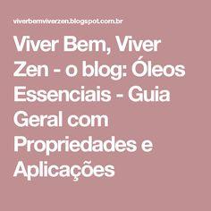 Viver Bem, Viver Zen - o blog: Óleos Essenciais - Guia Geral com Propriedades e Aplicações