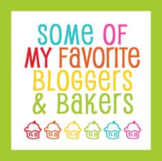 Bakers and Bloggers – Must See Sites