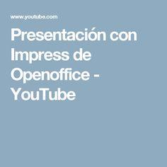 Presentación con Impress de Openoffice - YouTube