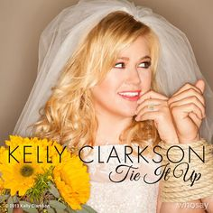 Kelly Clarkson's got a new country single called 'Tie It Up' coming out soon - Popjustice