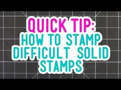 ▶ Quick Tip: How to Stamp Difficult Solid Stamps - YouTube