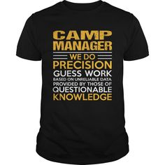 Camp Manager We Do Precision Guess Work Knowledge T- Shirt  Hoodie Camp Manager
