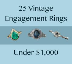 25 Vintage Engagement Rings You Can Actually Afford There are some gorgeous rings on this list!!!