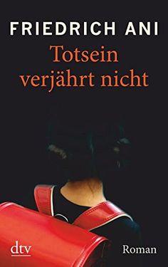 Totsein verjährt nicht: Roman von Friedrich Ani https://www.amazon.de/dp/3423213086/ref=cm_sw_r_pi_dp_U_x_0F0AAbKVF252S