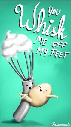 You whip me off my feet Funny Food Puns, Punny Puns, Cute Puns, Cute Memes, Food Humor, Cute Quotes, Funny Quotes, Funny Memes, Food Meme