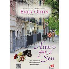 Livro - Ame o Que é Seu  Ah Emily Giffin grande escritora, um livro muito bom e interessante recomendo pra fãs de romances leves com um pouco de incerteza e traição!