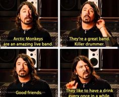 Dave Grohl on The Arctic Monkeys YAY! (just another proof Matt Helders is god)