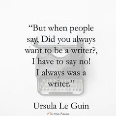 10 Quotes About Writing from Ursula Le Guin