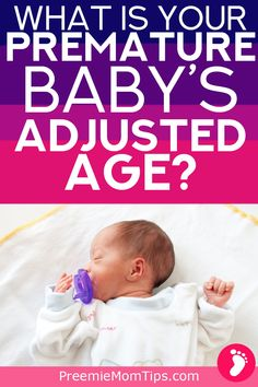 What's your premature baby corrected age? When to use it? How to calculate a preemie's adjusted age? Being a new parent to a preemie can be cofusing, but here's a straightforward guide to help you!  #prematurity #prematurebaby #baby #preemie #adjustedage #preemiemom