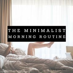The #Minimalist Morning Routine || we all need a #morning #routine but how much