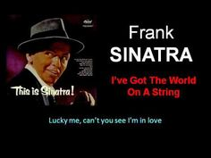 I've Got The World On A String (Frank Sinatra - with Lyrics)