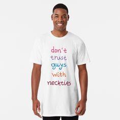 T-shirt long ' free tests' par designprojets T Shirt Long, My T Shirt, V Neck T Shirt, Slogan, Funny Shirts, Tee Shirts, T-shirt Humour, Vintage T-shirts, My Daddy
