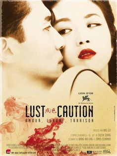 Lust, Caution (2007), Ang Lee One of my favourite films of all time -- the picture, the plot, the characters, the set, and oh, the music.