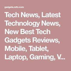 Tech News, Latest Technology News, New Best Tech Gadgets Reviews, Mobile, Tablet, Laptop, Gaming, Video Game, Tech Photos, Technology Videos Daily