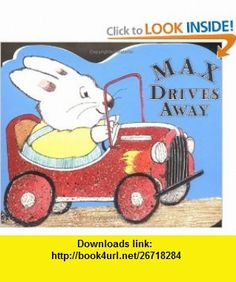 Max Drives Away A shaped board book (Max and Ruby) (9780670036516) Rosemary Wells , ISBN-10: 067003651X  , ISBN-13: 978-0670036516 ,  , tutorials , pdf , ebook , torrent , downloads , rapidshare , filesonic , hotfile , megaupload , fileserve