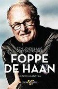 08/2018 Foppe de Haan - Menno Haanstra. Als geboren Heerenveense moest ik natuurlijk deze biografie over Foppe de Haan lezen! Heerlijk nuchter en recht door zee wordt het leven van Foppe beschreven. Er is o.a. gesproken met Gertjan Verbeek, Ruud van Nistelrooij en Klaas-Jan Huntelaar.