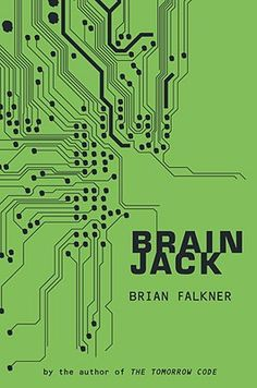 41 best literary elements images on pinterest books books to read brain jack brian falker in a near future new york city fourteen year old computer genius sam wilson manages to hack into the att network and sets off a fandeluxe Choice Image