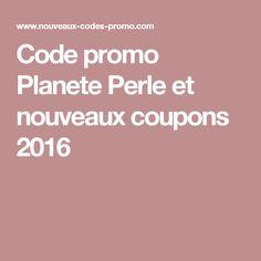 Code promo Planete Perle et nouveaux coupons 2016
