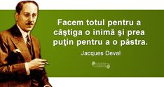 Citat Jacques Deval My Love Poems, Foto Gif, Live Your Life, Spiritual Quotes, Motto, Spirituality, Medical, Google, Thoughts