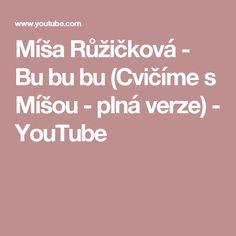 Míša Růžičková - Bu bu bu (Cvičíme s Míšou - plná verze) - YouTube