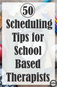Scheduling TIps for School Based Therapists