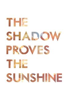 The shadow proves the sunshine~ Switchfoot