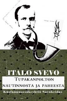 Tupakanpolton nautinnosta ja paheesta | Kirjasampo.fi - kirjallisuuden kotisivu