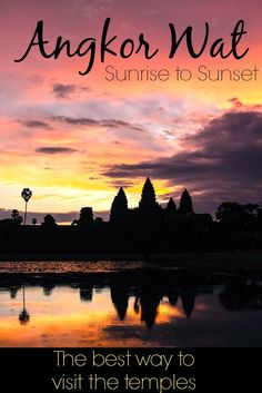 How to visit Angkor Wat, Cambodia » From Sunrise to Sunset! Tips to avoid the crowd, explore the ancient temples and watch the stunning sunrise!: