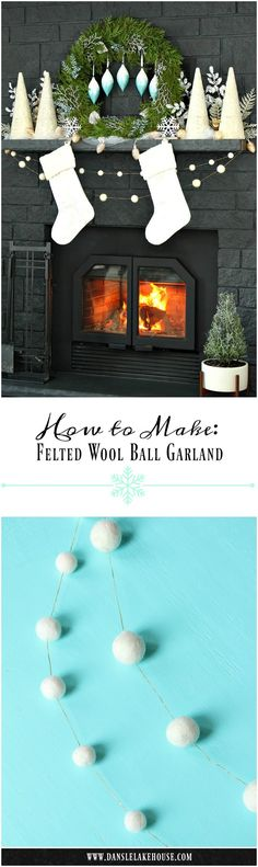 """Easy DIY Felted Wool Ball Garland // """"Snowball"""" Garland for a Wintry Holiday Decor Theme // Tips for Styling a Narrow Mantle"""