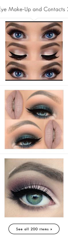 """""""Eye Make-Up and Contacts 2"""" by emma-frost-98 ❤ liked on Polyvore featuring beauty products, makeup, eye makeup, false eyelashes, eyes, beauty, eyeshadow, lips, make and castello"""
