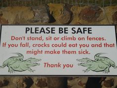 Funny warning sign - don't feed the crocodiles! - at Garden Route Game Lodge. Funny Warning Signs, Funny Road Signs, I Am An African, Round The World Trip, Game Lodge, Travel Humor, The Funny, Funny Shit, Freedom Of Speech