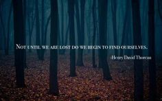 "#Travel #Quote:""Not till we are lost ... do we begin to find ourselves.""~Thoreau TravelBoldly.com"