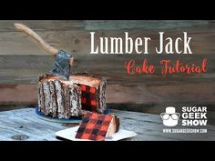"""all together now """"Oh, I'm a lumberjack and I'm okay."""" Lumberjack Tree Trunk Cake With an Edible Axe on Top and a Tasty Plaid Pattern in the Middle Cake Cookies, Cupcake Cakes, Cupcakes, Artisan Cake Company, Lumberjack Cake, Cakes For Men, Modeling Chocolate, Chocolate Fondant, Cake Tutorial"""